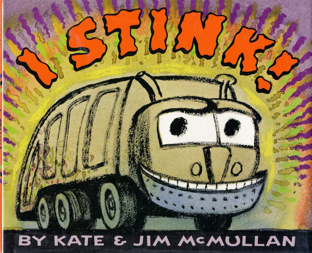 I Stink by Kate McMullan and Jim McMullan, cover, a garbage truck with a smiling face.