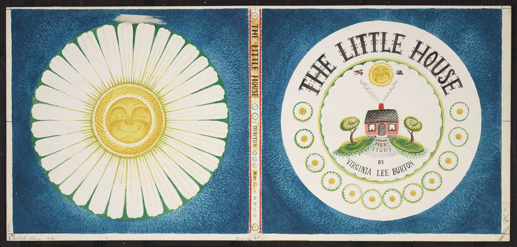 The Little House, written and illustrated by Virginia Lee Burton; New York, Houghton Mifflin, 1942; Kerlan Collection, Children's Literature Research Collections, University of Minnesota Libraries